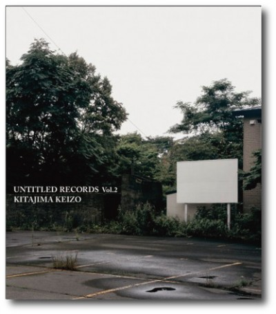 Keizo Kitajima/北島敬三 「Untitled Records vol.2」