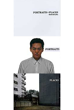 Keizo Kitajima/北島敬三  「Portraits + Places」