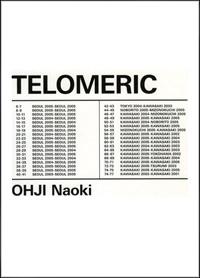 Naoki Ohji/王子直紀 「Telomeric」